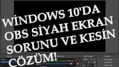 Windows 10 - OBS Ekran Kaydı Sorunu - Obs Siyah Ekran Sorunu ve ÇÖZÜMÜ (2020)